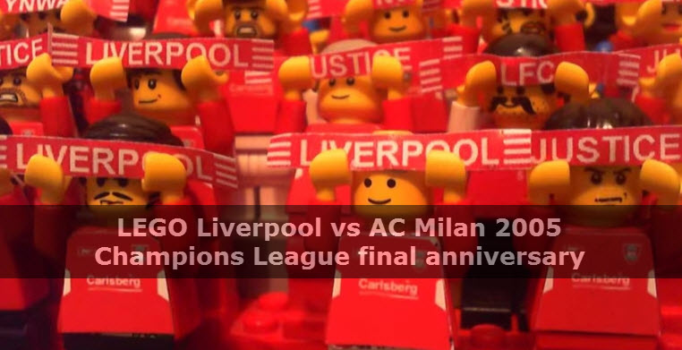 LEGO Liverpool vs AC Milan 2005 Champions League final anniversary